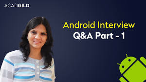 android layout interview questions android interview questions 2017 for freshers android interview