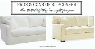 custom slipcovers for sofas custom slipcovers pros and cons the stated home