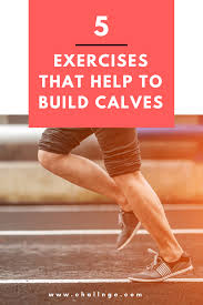 How To Train For Stair Climb by Build Calves 5 Exercises That Work Calf Muscles