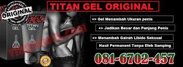 toko titan gel papua barat klinikobatindonesia com agen resmi