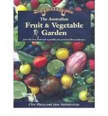 the australian fruit and vegetable garden by clive blazey