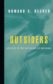 outsiders studies in the sociology of deviance howard s becker