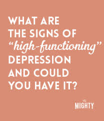 How To Comfort Someone With Depression Signs You Could Have U0027high Functioning U0027 Depression The Mighty