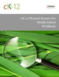 ck 12 physical science for middle workbook ck 12 foundation