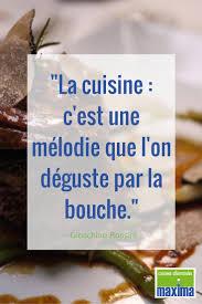 citation sur la cuisine la cuisine c est une mélodie que l on déguste par la bouche
