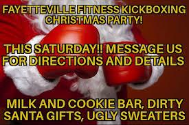 Dirty Santa Meme - don t miss the fayetteville fitness fayetteville fitness