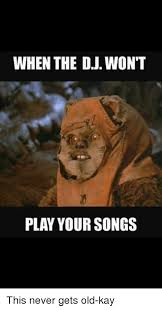 Internet Meme Songs - when the dj wont play your songs this never gets old kay meme on me me