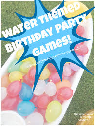 themed pictures water themed birthday party our house in the country