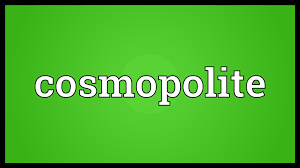 cosmopolitan definition cosmopolite meaning youtube