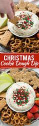 christmas cookie dough dip recipe cookie dough dip christmas