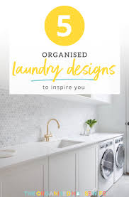 You Are My Designs 5 Organised Laundry Designs To Inspire You The Organised