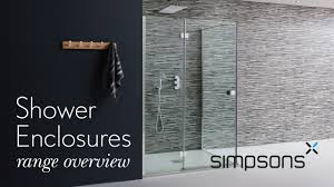 range overview shower enclosures www simpsons co uk youtube