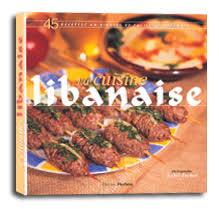 cuisine libanaise livre la cuisine libanaise livre de recettes libanaises