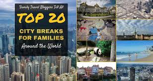 top 20 city breaks for families