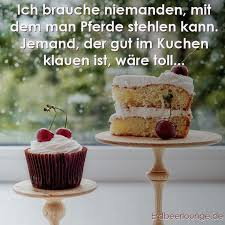 kuchen spr che 62 besten sprüche bilder auf wörter cupcake zitate