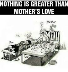 Mother And Son Meme - nothing is greater than mother s love mother son love meme on sizzle