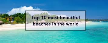 10 most beautiful beaches in the world surorile calatoare