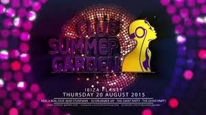 Club Summer Garden - ibiza planet mad stuntman drummer jay club summer garden