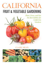 fruit edibles california fruit vegetable gardening plant grow and eat the