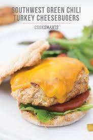 southwest green chili turkey cheeseburgers u2013 cook smarts