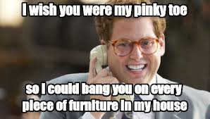 Pinky Meme - i wish you were my pinky toe so i could bang mememypic com