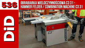 felder table saw price 536 obrabiarka wieloczynnościowa c3 31 hammer felder