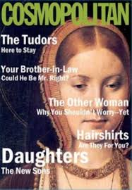 Cover Girl Meme - tudor cosmo featuring catherine of aragon as a cover girl d