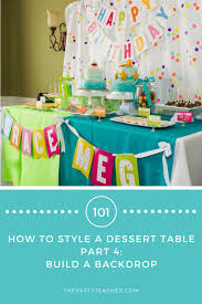 Dessert Table Backdrop by Dessert Tables 101 How To Add A Party Backdrop