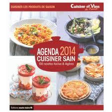 cuisiner sain agenda 2014 cuisiner sain 100 recettes faciles légères livre