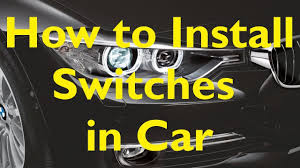 how to install switches in your car easy steps youtube
