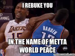 Metta World Peace Meme - world peace rebuke