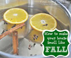 How To Make Home Smell Good by Fall Is In The Air First Home Love Life