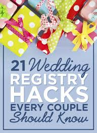 places to do wedding registry 21 genius wedding registry hacks for future newlyweds wedding