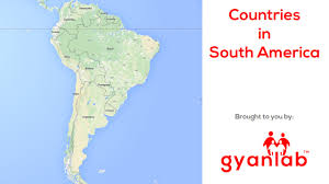 South America Map Countries by Countries In South America Geography Gyanlab Youtube