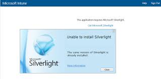 Microsoft Silver Light Solving Problems Accessing The Microsoft Intune Admin Console On