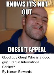 Greg Meme Images - knows its not out doesnt appeal meme generator net good guy greg