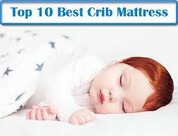 Best Crib Mattress Top 10 Best Crib Mattress Reviews Most Popular Baby Mattress 2017