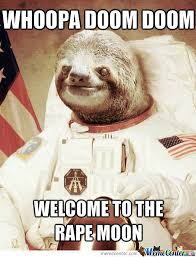 Asthma Sloth Meme - astronaut sloth is ready for some action if you want it or not