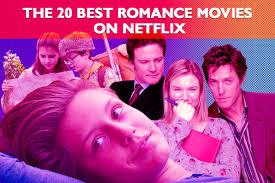 the 20 best romance movies on netflix decider where to stream