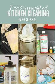 cleaning kitchen 7 best essential oil kitchen cleaning recipes recipes with