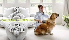 best vacuum cleaner for pet hair top 10 reviews 2016 2017 pet