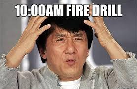 Fire Drill Meme - 10 00am fire drill epic jackie chan quickmeme