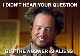 Giorgio A Tsoukalos Meme - giorgio tsoukalos alien meme will be on joe rogans podcast this