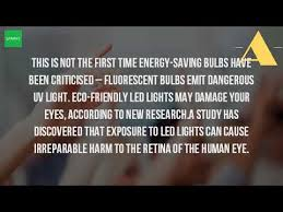 harmful effects of led lights can led lights hurt your eyes youtube