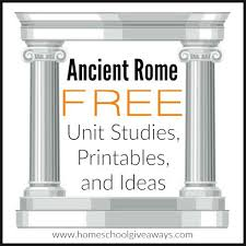 ancient rome free unit studies printables and ideas