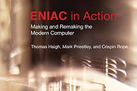 the making and remaking of eniac the modern computer