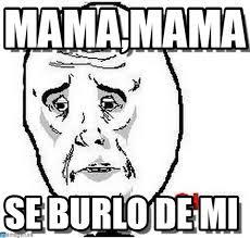 Memes Mama - mama mama okay guy rage face meme on memegen