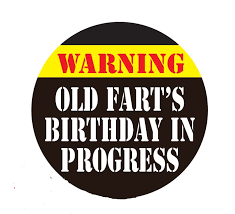 Old Fart Meme - old farts birthday in progress 3 inch button