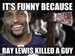 Murder Meme - ray lewis murder memes turtleboy