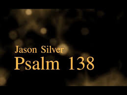 psalm 138 song with lyrics thanksgiving and praise jason